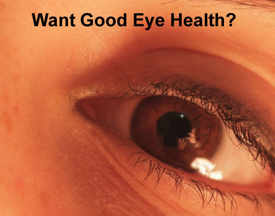 want good eye health